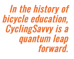 Savvy cyclists are expected, respected and normal.