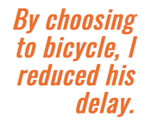 Biking reduces delay for others.