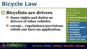 Cyclists are legally drivers in all 50 states.